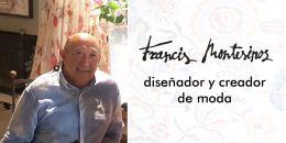 """Francis Montesinos: """"La moda me encanta y es mi pasión, pero  siempre me gusta lo que no hago, eso me provoca mucho"""""""