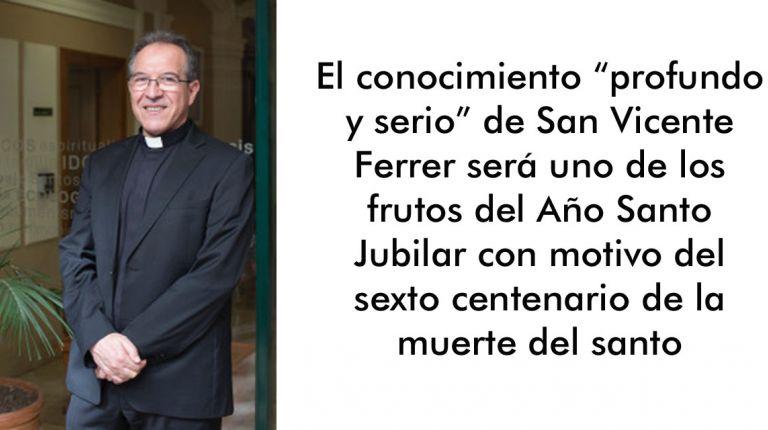 """""""San Vicente Ferrer es uno de los valencianos más internacionales y su palabra llegaba al corazón y convertía"""""""